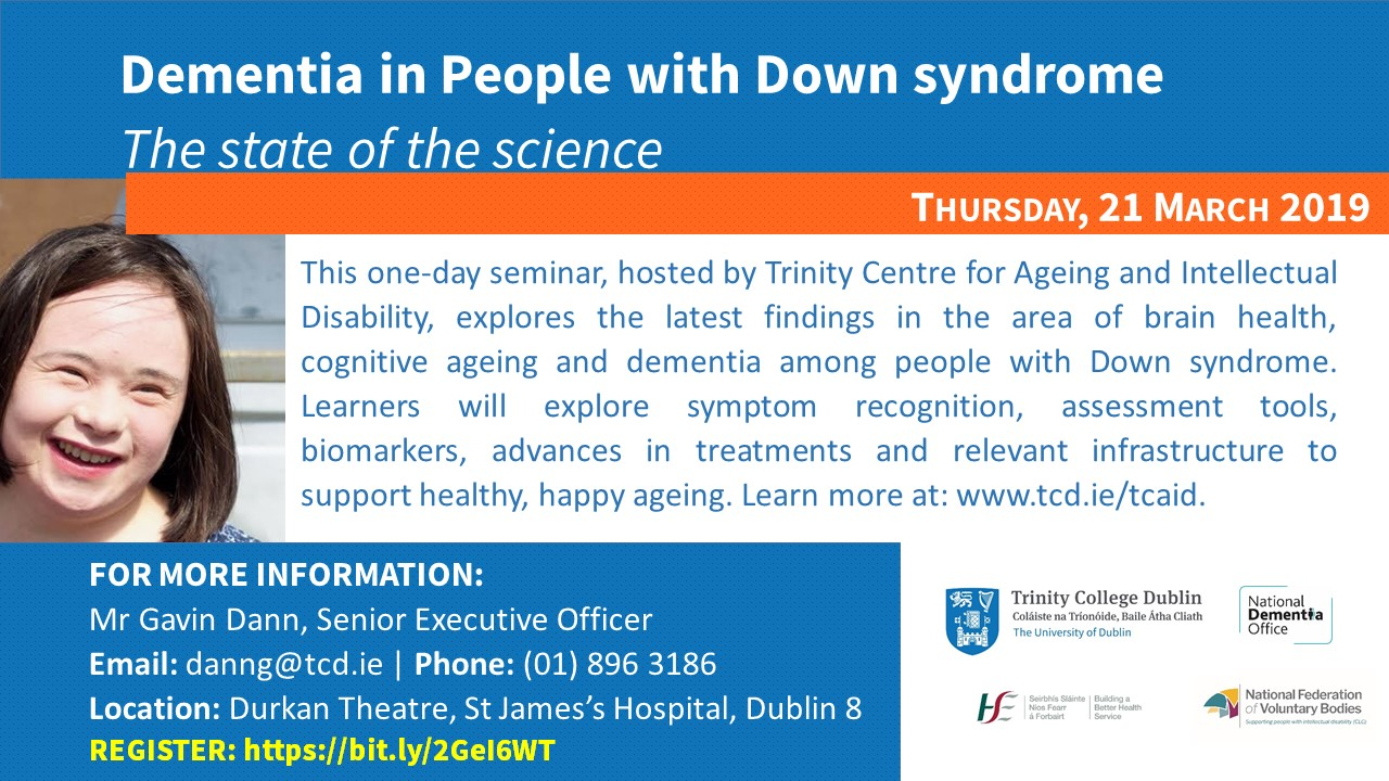 Seminar - 'Dementia in people with Down syndrome: The state of the science' - Thursday 21 March 2019 09:30-16:30